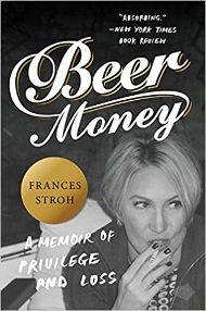 Beer Money - A Memoir of Privilege and Loss