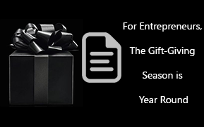For Entrepreneurs, The Gift-Giving Season is Year Round